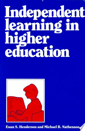 Independent Learning in Higher Education - ISBN:9780877781882