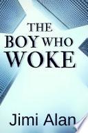 The Boy who Woke