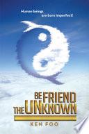 Ebook Befriend the Unknown Epub Ken Foo Apps Read Mobile