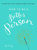 How to Be a Better Person Book