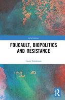 Foucault Biopolitics and Resistance