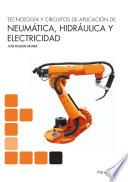 TECNOLOGÍA Y CIRCUITOS DE APLICACIÓN DE NEUMÁTICA HIDRAÚLICA Y ELECTRICIDAD