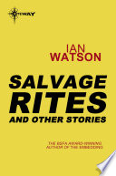 Salvage Rites: And Other Stories