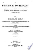 A Practical Dictionary of the English and German Languages in Two Parts