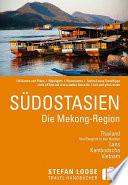 Stefan Loose ReisefŸhrer SŸdostasien: Die Mekong Region