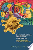 Complicated Grief  Attachment  and Art Therapy