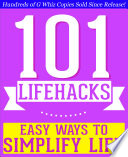 download ebook 101 lifehacks - easy ways to simplify life: tips to enhance efficiency, make friends, stay organized, simplify life and improve quality of life! pdf epub
