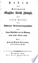 Leben des Reformators Magister Ulrich Zwingli