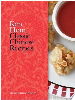 Classic Chinese Recipes: 75 signature dishes - ISBN:9780600624400