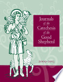 Journals of the Catechesis of the Good Shepherd 2009-2013
