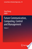 Future Communication Computing Control And Management book