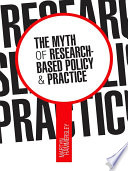 The Myth of Research Based Policy and Practice