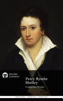 Delphi Complete Works of Percy Bysshe Shelley (Illustrated) Book