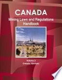 Canada Mining Laws and Regulations Handbook Volume 2 Ontario  Quebec