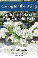 download ebook caring for the dying with the help of your catholic faith pdf epub