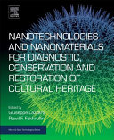 Nanotechnologies And Nanomaterials For Diagnostic Conservation And Restoration Of Cultural Heritage