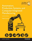 Automation  Production Systems  and Computer Integrated Manufacturing  Global Edition