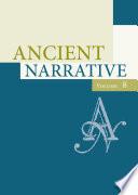 Ancient Narrative Volume 8