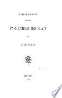 Untersuchungen über den Parmenides des Plato