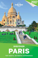 Lonely Planet Discover Paris 2017