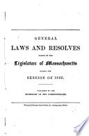General Laws and Resolves Passed by the Legislature of Massachusetts During the Session of