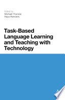 Task Based Language Learning and Teaching with Technology