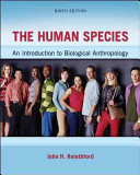The Human Species  An Introduction to Biological Anthropology