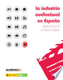 La industria audiovisual en España