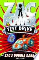 Zac Power Test Drive  Zac s Double Dare