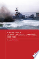 North Korea's Military-Diplomatic Campaigns, 1966-2008 Long Time Period From The Early