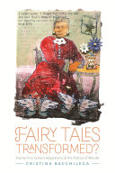 Fairy Tales Transformed? Readers And Scholars Alike May Take For Granted