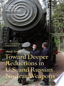 Toward Deeper Reductions In U S And Russian Nuclear Weapons
