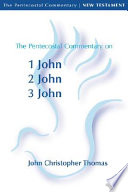 The Pentecostal Commentary on the Johannine Epistles For Pastors Lay Persons And