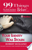 NInety nine Things You Wish You Knew Before   Your Identity was Stolen