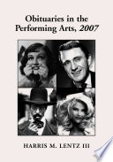 Obituaries in the Performing Arts  2007