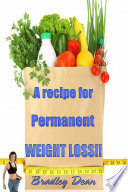 A recipe for permanent weight loss