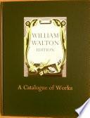 William Walton  A Catalogue