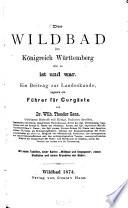 Das Wildbad im Königreich Württemberg, wie es ist und war