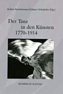 Der Tanz in den Künsten, 1770-1914