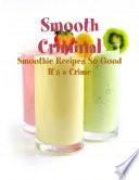 Smooth Criminal - Smoothie Recipes So Good It's a Crime