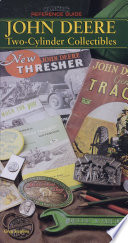John Deere Two-Cylinder Collectibles : Collector's Reference Guide