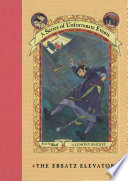 A Series of Unfortunate Events #6: The Ersatz Elevator by Lemony Snicket
