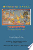 The Rāmāyaṇa Of Vālmīki: An Epic Of Ancient India, Volume IV : most beloved and influential epic tale--the ramayana...