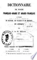 Dictionnaire de poche fran  ais arabe   arabe fran  ais a l usage des militaires  des voyageurs et des negociants en Afrique