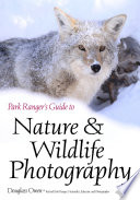 Park Ranger S Guide To Nature Wildlife Photography