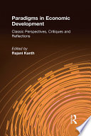 Paradigms in Economic Development  Classic Perspectives  Critiques and Reflections