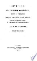 Histoire de l'Empire ottoman, depuis sa fondation jusquä la paix d'Yassy, en 1792