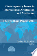 Contemporary Issues in International Arbitration and Mediation  The Fordham Papers  2013