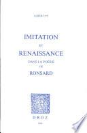 Imitation et r  naissance dans la po  sie de Ronsard