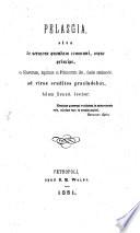 Pelasgia sive de sermone quondam communi, eoque principe, in Slavorum, inprimis in Polonorum illo, facile statuendo, ad viros eruditos praeludebat